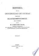 Historia de la Universidad de Oviedo y noticias de los establecimientos de enseñanza de su distrito
