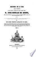 Historia de la vida civil y política del célebre diplomático y distinguido literato español el magnifico caballero D. Jose Nicolas de Azara, Marqués de Nibbiano...