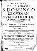 Historia de la vida de s. Domingo de Guzmán fundador de la sagrada Órden de Predicadores