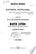 Historia de la vida, escritos y doctrinas de Martín Lutero