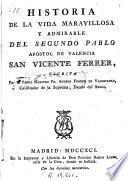Historia de la vida maravillosa y admirable del segundo Pablo, apóstol de Valencia, San Vicente Ferrer