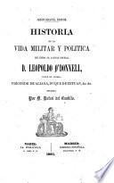 Historia de la vida militar y política del general D. Leopoldo O'Donnell