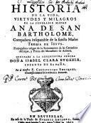 Historia de la vida, virtudes y milagros de la venerabile madre Ana de san Bartholome