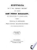 Historia de la vida, virtudes y milagros del glorioso San Pedro Regalado, hijo y patron de esta muy N.L. y H. ciudad de Valladolid