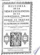 Historia de la vida y excelencia de la Stma. Virgen donde se tratan muchas de S.José