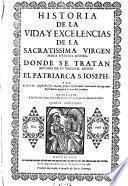 Historia de la vida y excelencias de la Sacratissima Virgen Maria Nuestra Señora