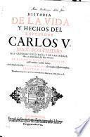 Historia de la vida y hechos del emperador Carlos V., max. fortissimo,