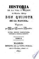 Historia de la Vida y Hechos del Ingenioso Hidalgo Don Quijote de la Mancha ... Última edicion completísima conforme al original primitivo