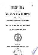 Historia de la vida y martirio del Beato Juan de Britto, de la Compañía de Jesus, misionero del Madure, muerto en odio de la fe en el reino de Marava