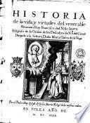 Historia de la vida, y virtudes del Venerable Hermano Fray Francisco del Niño Iesus