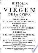 Historia De La Virgen De La Cueva Santa. Publicala El Licenciado Juan Mariano Arnau