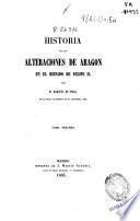 Historia de las alteraciones de Aragón en el reinado de Felipe II