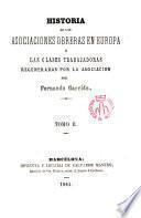 Historia de las asociaciones obreras en Europa o las clases trabajadoras regeneradas por la asociación