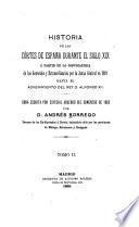 Historia de las Córtes de España durante el siglo XIX a partir de la instalacion de las generales y extraordinarias de 1810 hasta el advenimiento del Rey D. Alfonso