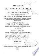 Historia de las flegmasias ó inflamaciones crónicas...