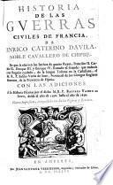 Historia de las guerras civiles de Francia, con las adiciones a la historia por Basilio Varen de Soto desde el ano de 1598. hasta el ano de 1630. Nueva impression, enriquescida con lindas Figuras y Retratos