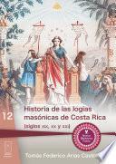 Historia de las logias masónicas de Costa Rica (siglos XIX, XX y XXI)