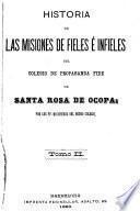 Historia de las misiones de fieles é infieles del Colegio de propaganda fide de Santa Rosa de Ocopa: por los pp. misioneros del mismo colegio