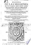 Historia de las missiones que han hecho los religiosos de la Compañia de Iesus para predicar el Sancto Euangelio en la India Oriental y en los reynos de la China y Iapon
