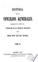 Historia de los Concilios generales celebrados en la cristiandad, 2