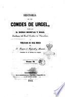 Historia de los condes de Urgel, escrita por Diego Monfar y Sors, y publicada de real órden por Próspero de Bofarull y Mascaró