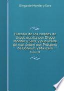 Historia de los condes de Urgel, escrita por Diego Monfar y Sors, y publicada de real ?rden por Pr?spero de Bofarull y Mascar?