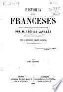 Historia de los franceses desde la época de los galos hasta nuestros días: t. 2, t. 3, t. 4, t. 5, t. 6, t. 7, t. 8