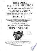 Historia de los hechos del Serenissimo Señor Don Iuan de Austria en el Principado de Cataluña