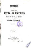 Historia de los hechos y doctrina de Ntro. Sr. Jesucristo