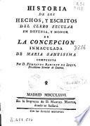 Historia de los hechos y escritos del clero secular en defensa, y honor de la Concepción Inmaculada de María Santísima