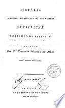 Historia de los movimientos, separación y guerra de Cataluña en tiempo de Felipe IV