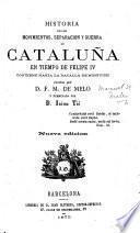 Historia de los movimientos, separacion y guerra de Cataluña en tiempo de Felipe IV. ... terminada por D. Jaime Tió. Nueva edicion