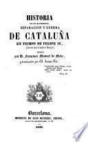 Historia de los movimientos, separacion y guerra de Cataluna en tiempo de Felipe IV, terminada por Jaime Tio