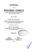 Historia de los musulmanes españoles hasta la conquista de Andalucía por los almoravides
