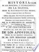 Historia de los principios y establecimiento de la Iglesia desde el nacimiento del Messias hasta la muerte de todos los Apostoles
