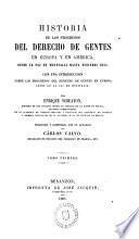 Historia de los progresos del derecho de gentes en Europa y en América, desde la paz de Westfalia hasta nuestros dias, con una introd.sobre los progresos ... Westfalia, por ---, ministro ...