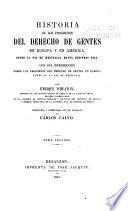 Historia de los progresos del derecho de gentes, en Europa y en América, desde la paz de Westfalia hasta nuestros dias ...