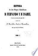 Historia de los reyes católics, D. Fernando y Da. Isabel
