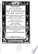 Historia de los reyes de Castilla y de León, Don Fernando el Magno ... infante de Navarra; Don Sancho ...; Don Alonso, sexto de este nombre, sacada de los privilegios ...
