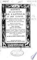 Historia de los Reyes de Castilla y de León ... : sacada de los privilegios, libros antiguos, memorias, diarios, piedras y otras antiguallas ...