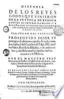 Historia de los reyes godos que vinieron de la Scythia de Europa contra el imperio romano y a España...