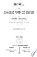 Historia de los Soberanos Pontífices romanos ...