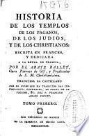 Historia de los templos de los paganos, de los judios y de los christianos