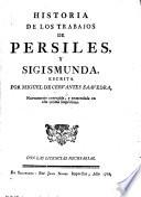 Historia de los Trabajos de Persiles y Sigismunda ... Nuevamente corregida y enmendada en esta ultima impression