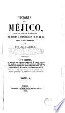 Historia de Méjico desde los primeros movimientos que prepararon su independencia en el año 1808 hasta la época presente, 1