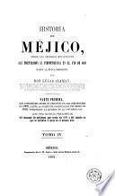 Historia de Méjico desde los primeros movimientos que prepararon su independencia en el año 1808 hasta la época presente, 4
