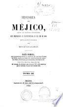 Historia de Méjico desde los primeros movimientos que prepararon su independencia en el año 1808 hasta la época presente