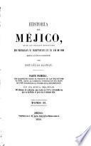 Historia de Méjico desde los primeros movimientos que prepararon su independencia en el año 1808 hasta la época presente: y 4