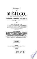 Historia de Mejico desde los primeros movimientos que prepararon su independencia en el ano de 1808 hasta la epoca presente. Vol 1-5