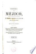 Historia de Méjico desde los primeros movimientos que prepararon su independencia en el año de 1808